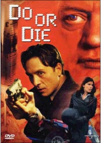 Foto Do or Die Film, Serial, Recensione, Cinema